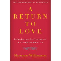 "A Return to Love: Reflections on the Principles of ""a Course in Miracles"" /HARPER COLLINS/Marianne Williamson"