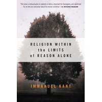 Religion Within the Limits of Reason Alone /HARPER COLLINS/Immanuel Kant