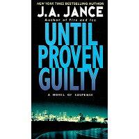 Until Proven Guilty /HARPER TORCH/J. A. Jance