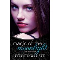 Magic of the Moonlight /KATHERINE TEGEN BOOKS/Ellen Schreiber