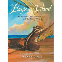 Brambleheart: Bayberry Island: An Adventure about Friendship and the Journey Home /KATHERINE TEGEN BOOKS/Henry Cole
