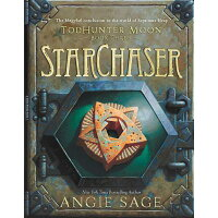 Todhunter Moon, Book Three: Starchaser /KATHERINE TEGEN BOOKS/Angie Sage