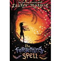 The Forgetting Spell /KATHERINE TEGEN BOOKS/Lauren Myracle