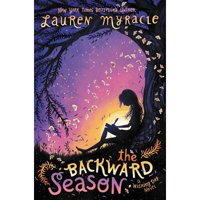 The Backward Season /KATHERINE TEGEN BOOKS/Lauren Myracle