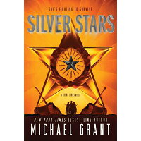 Silver Stars /KATHERINE TEGEN BOOKS/Michael Grant