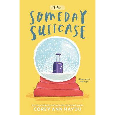 The Someday Suitcase /KATHERINE TEGEN BOOKS/Corey Ann Haydu
