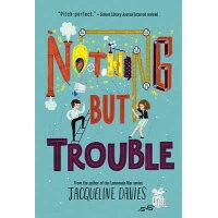 Nothing But Trouble /KATHERINE TEGEN BOOKS/Jacqueline Davies