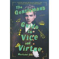 The Gentleman's Guide to Vice and Virtue /KATHERINE TEGEN BOOKS/Mackenzi Lee