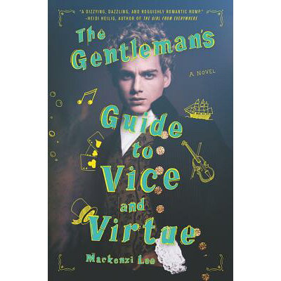The Gentleman's Guide to Vice and Virtue /KATHERINE TEGEN BOOKS/Mackenzi Lee