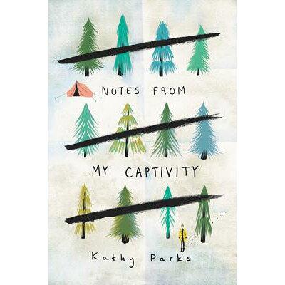 Notes from My Captivity /KATHERINE TEGEN BOOKS/Kathy Parks