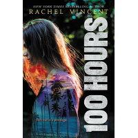 100 Hours /KATHERINE TEGEN BOOKS/Rachel Vincent