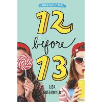 Friendship List: 12 Before 13 /KATHERINE TEGEN BOOKS/Lisa Greenwald