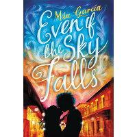 Even If the Sky Falls /KATHERINE TEGEN BOOKS/Mia Garcia