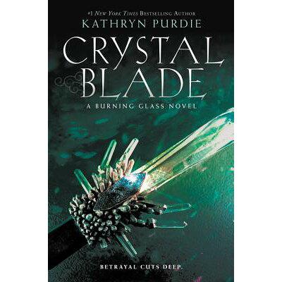 Crystal Blade /KATHERINE TEGEN BOOKS/Kathryn Purdie