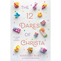 The 12 Dares of Christa /KATHERINE TEGEN BOOKS/Marissa Burt
