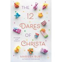 The 12 Dares of Christa /KATHERINE TEGEN BOOKS/Marissa Burt