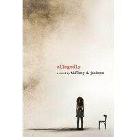 Allegedly /KATHERINE TEGEN BOOKS/Tiffany D. Jackson