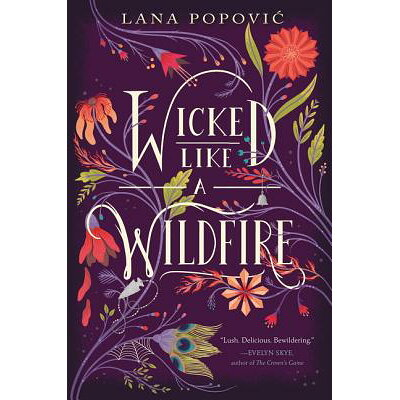 Wicked Like a Wildfire /KATHERINE TEGEN BOOKS/Lana Popovic