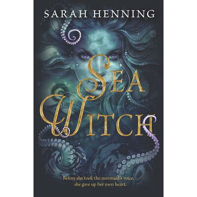 Sea Witch /KATHERINE TEGEN BOOKS/Sarah Henning