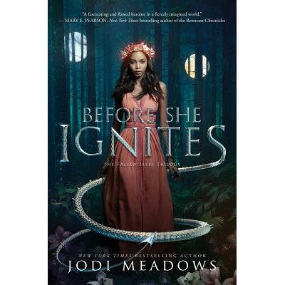 Before She Ignites /KATHERINE TEGEN BOOKS/Jodi Meadows