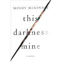 This Darkness Mine /KATHERINE TEGEN BOOKS/Mindy McGinnis