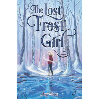 The Lost Frost Girl /KATHERINE TEGEN BOOKS/Amy Wilson