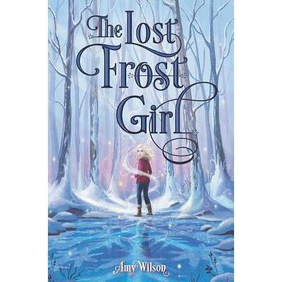 The Lost Frost Girl /KATHERINE TEGEN BOOKS/Amy Wilson