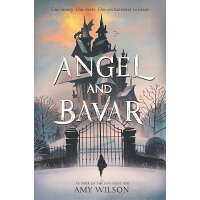 Angel and Bavar /KATHERINE TEGEN BOOKS/Amy Wilson