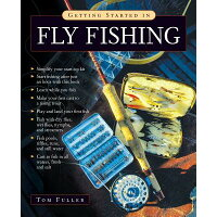 Getting Started in Fly Fishing /RAGGED MOUNTAIN PRESS/Tom Fuller