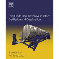 Low Grade Heat Driven Multi-Effect Distillation and Desalination Hui Tong Chua