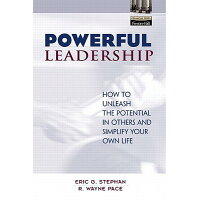 Powerful Leadership: How to Unleash the Potential in Others and Simplify Your Own Life /FINANCIAL TIMES PRENTICE HALL/Eric Stephan