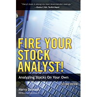 Fire Your Stock Analyst!: Analyzing Stocks on Your Own /FINANCIAL TIMES PRENTICE HALL/Harry Domash