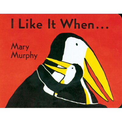 I Like It When . . . /RED WAGON BOOKS/Mary Murphy