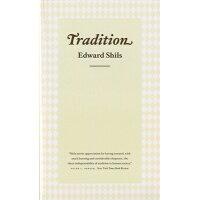 Tradition /UNIV OF CHICAGO PR/Edward Shils