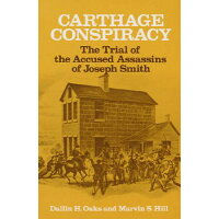 Carthage Conspiracy /UNIV OF ILLINOIS PR/Dallin H. Oaks