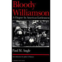 Bloody Williamson /UNIV OF ILLINOIS PR/Paul M. Angle