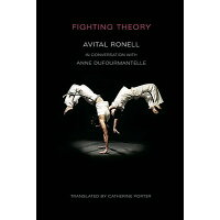 Fighting Theory /UNIV OF ILLINOIS PR/Avital Ronell