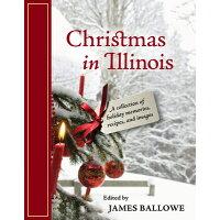 Christmas in Illinois /UNIV OF ILLINOIS PR/James Ballowe