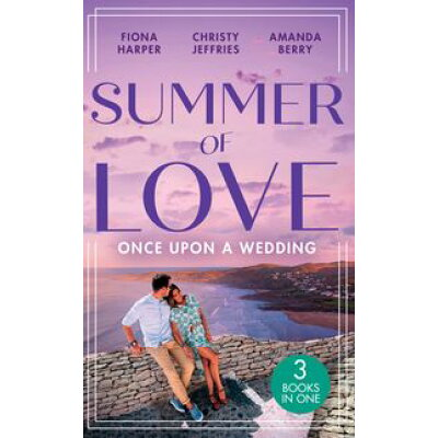 Summer Of Love: Once Upon A Wedding: Always the Best Man / Waking Up Wed / One Night with the Best Man Fiona Harper