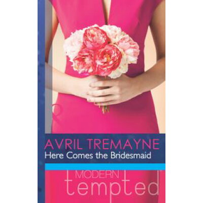 Here Comes the Bridesmaid Mills & Boon Modern Tempted