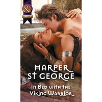 In Bed With The Viking Warrior Mills & Boon Historical Viking Warriors, Book 3 Harper St. George