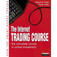 Internet Trading Course: The Complete Course in Online Investment /FINANCIAL TIMES PRENTICE HALL/Alpesh Patel