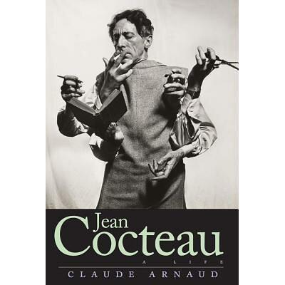 Jean Cocteau: A Life /YALE UNIV PR/Claude Arnaud