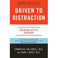 Driven to Distraction: Recognizing and Coping with Attention Deficit Disorder Revised/ANCHOR/Edward M. Hallowell