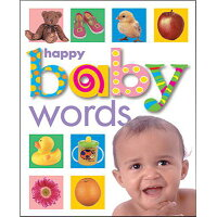 Happy Baby: Words /PRIDDY BOOKS/Roger Priddy