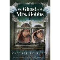 The Ghost and Mrs. Hobbs /SQUARE FISH/Cynthia C. DeFelice