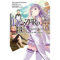 RE: Zero -Starting Life in Another World-, Chapter 1: A Day in the Capital, Vol. 1 (Manga) /YEN PR/Daichi Matsuse