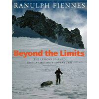 Beyond the Limits: The Lessons Learned from a Lifetime's Adventures /LITTLE BROWN BOOK GROUP/Hachette UK