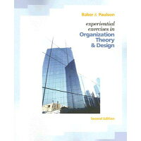 Experiential Exercises in Organizational Theory and Design /SOUTH WESTERN/H. Eugene Baker III
