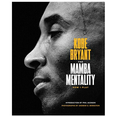 The Mamba Mentality: How I Play /MCD/Kobe Bryant